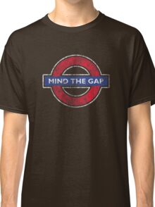 Mind The Gap British London Underground Distressed - Mind The Gap T Shirt Classic T-Shirt