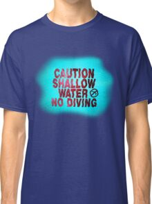 SHALLOW WATER Classic T-Shirt