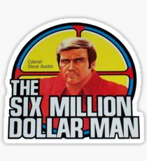 The Six Million Dollar Man Sticker