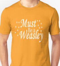 Must be a Weasley Unisex T-Shirt