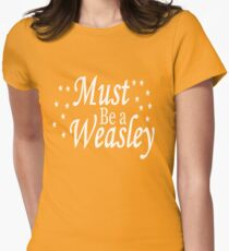 Must be a Weasley Womens Fitted T-Shirt