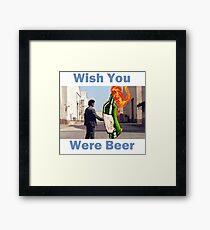 Wish You Were Beer Framed Print