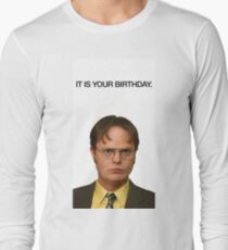 It Is Your Birthday. Long Sleeve T-Shirt
