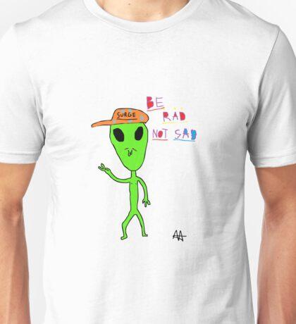 Be Rad not Sad Unisex T-Shirt