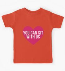 You Can Sit With Us Kids Clothes