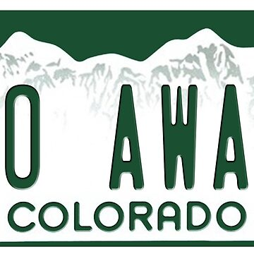 Colorado License Plate - Go Away by Epicloud