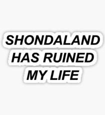 Shondaland has ruined my life {FULL} Sticker