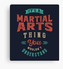 It's a Martial Arts Thing | Sports Canvas Print