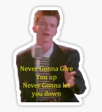 Never Gonna Give You Up Sticker