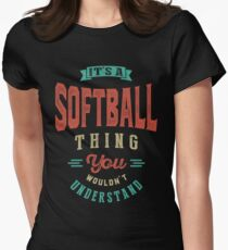 It's a Softball Thing | Sports Womens Fitted T-Shirt