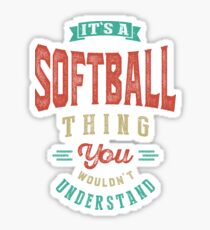 It's a Softball Thing | Sports Sticker