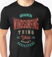 It's a Windsurfing Thing | Sports Unisex T-Shirt