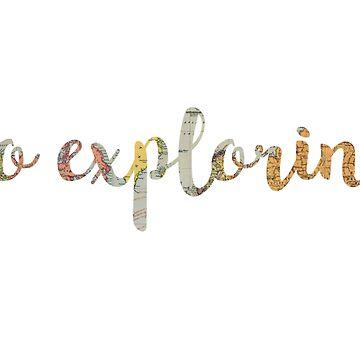 go exploring  by jackiekeating