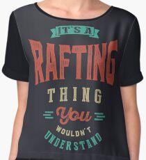 It's a Rafting Thing   Sports Chiffon Top