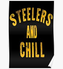 Steelers And Chill Poster