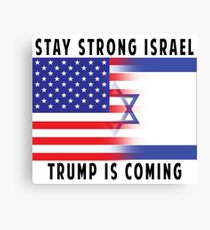 Stay Strong Israel Trump Is Coming! Canvas Print