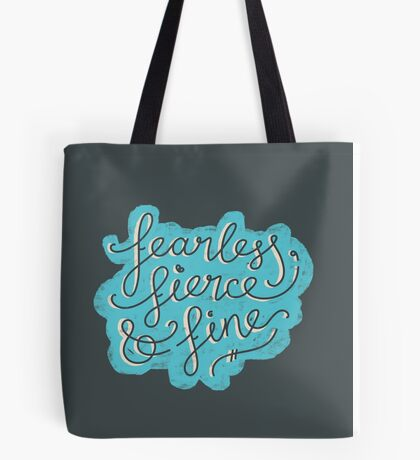 Fearless, Fierce & Fine - Blue & Grey Tote Bag