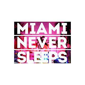 miami never sleeps by LeeTshirt