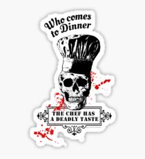 Who comes to Diner - The chef has a deadly taste Sticker