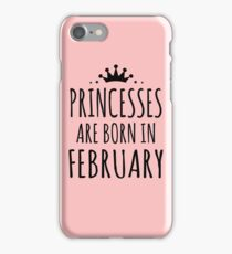 PRINCESSES ARE BORN IN FEBRUARY iPhone Case/Skin