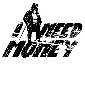 I Need Money Pimp, Monkey in Hat, Coat, Stick, Swag, Black by Fabunite