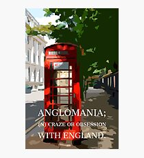 Anglomania definition on an edited photograph of a classic British Telephone Box Photographic Print