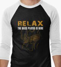 Bass Player -Relax The Bass Player Is Here Men's Baseball ¾ T-Shirt