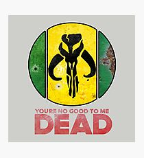 """You're No Good To Me Dead"" Mandalorian Crest : Inspired by Star Wars Photographic Print"