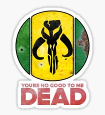 """You're No Good To Me Dead"" Mandalorian Crest : Inspired by Star Wars Sticker"
