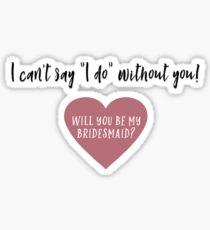 Be My Bridesmaid? Sticker