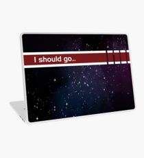 I should go... Laptop Skin