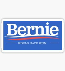Bernie Would Have Won Sticker