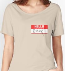 Hello, my name is Reek Women's Relaxed Fit T-Shirt