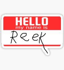 Hello, my name is Reek Sticker