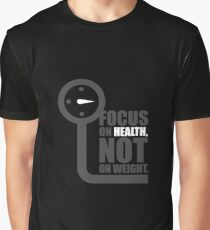 Focus on health not on weight - Gym Motivational Quote Graphic T-Shirt