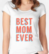 Best mom ever, word art, text design Women's Fitted Scoop T-Shirt