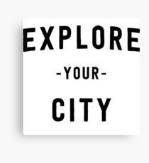 Explore your city Canvas Print