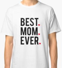 Best mom ever, word art, text design with red hearts  Classic T-Shirt