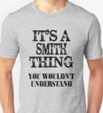 Its A Smith Thing You Wouldnt Understand Funny Cute Gift T Shirt For Men Women T-Shirt