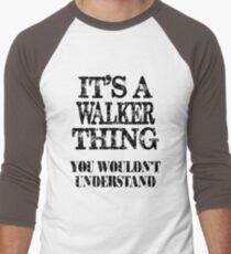 Its A Walker Thing You Wouldnt Understand Funny Cute Gift T Shirt For Men Women T-Shirt
