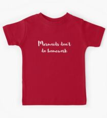 Mermaids Homework Funny Quote Kids Clothes