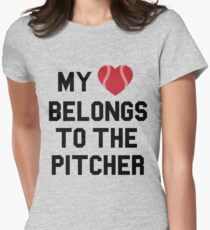 My heart belongs to the pitcher Womens Fitted T-Shirt