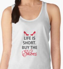 Life is short, buy the shoes. Women's Tank Top