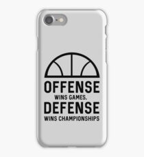 Offense wins games. Defense wins championships iPhone Case/Skin