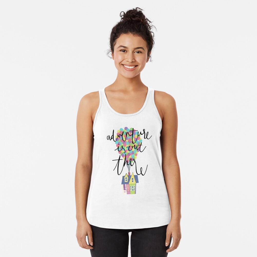 Adventure is out there  Racerback Tank Top
