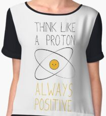 Think Like a Proton, Always Positive :) Women's Chiffon Top