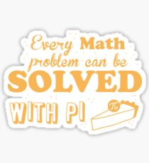 Every math problem can be solved with PI (Pie) Sticker