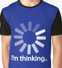 I am Thinking T-shirt Loading Graphic Computer Tshirt Graphic T-Shirt