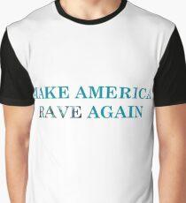 Make America Rave Again Graphic T-Shirt