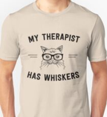 My therapist has whiskers T-Shirt